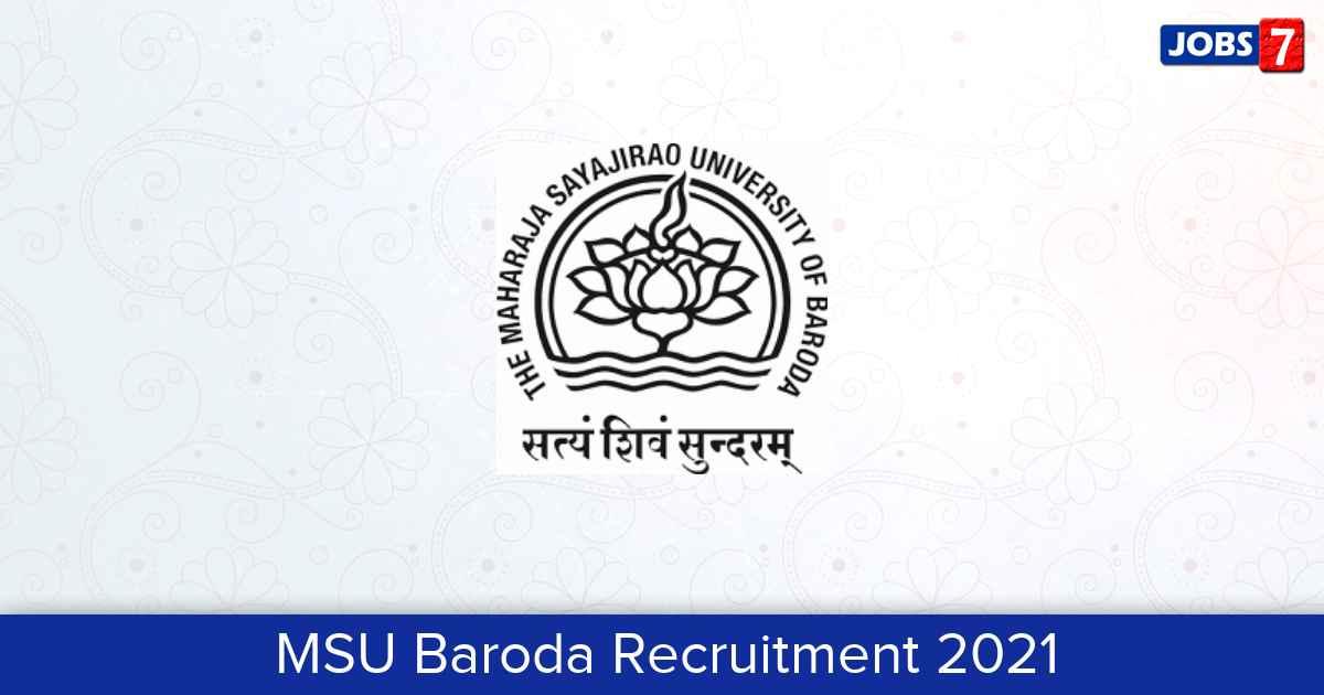 MSU Baroda Recruitment 2021:  Jobs in MSU Baroda | Apply @ www.msubaroda.ac.in