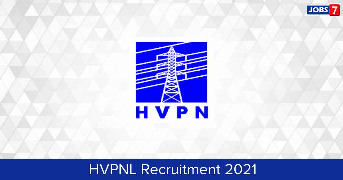 HVPNL Recruitment 2021:  Jobs in HVPNL | Apply @ hvpn.org.in