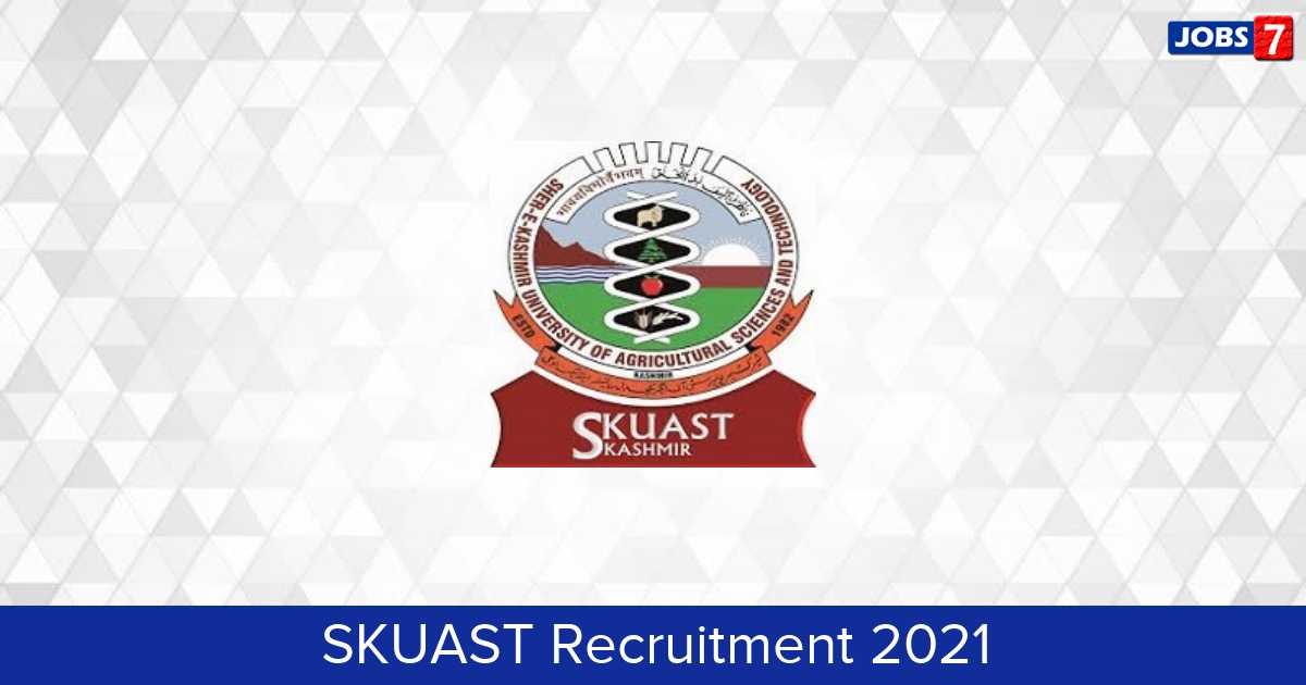SKUAST Recruitment 2021:  Jobs in SKUAST | Apply @ www.skuastkashmir.ac.in