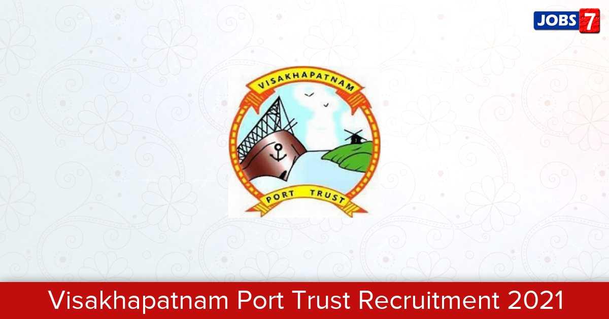 Visakhapatnam Port Trust Recruitment 2021:  Jobs in Visakhapatnam Port Trust | Apply @ vizagport.com