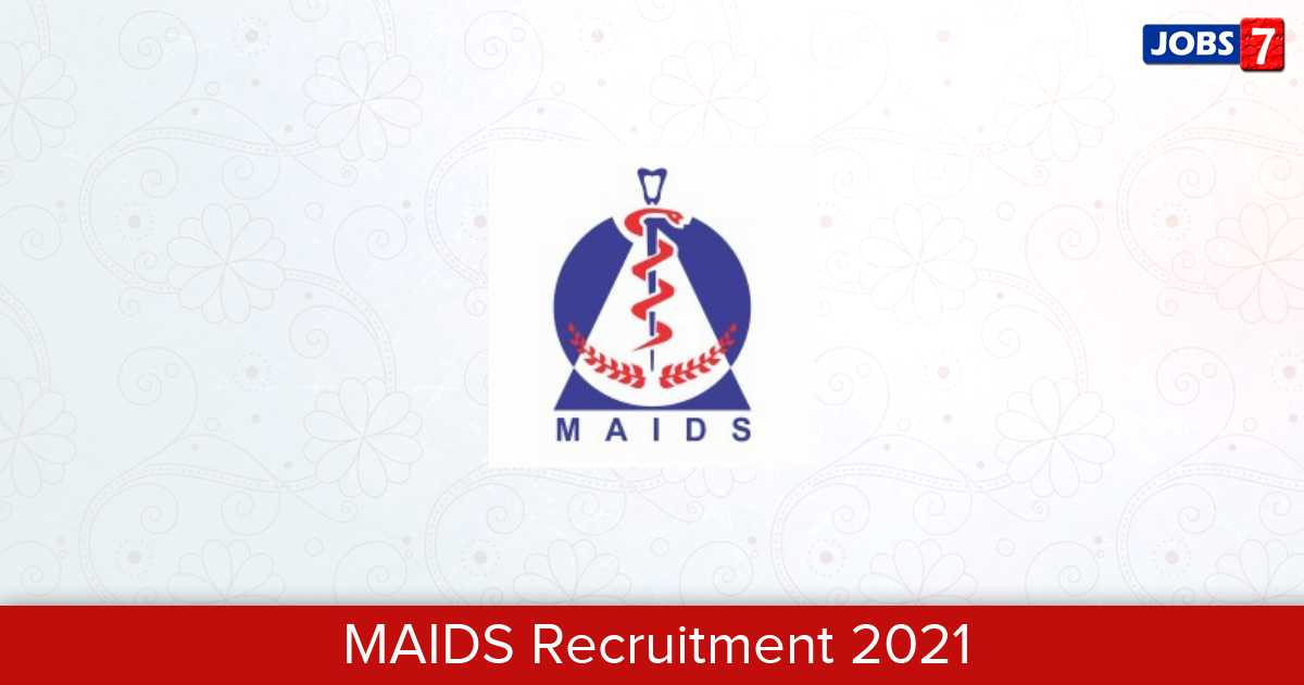 MAIDS Recruitment 2021:  Jobs in MAIDS | Apply @ maids.ac.in