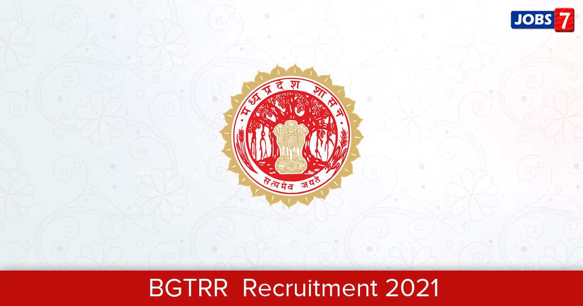 BGTRR Recruitment 2021:  Jobs in BGTRR | Apply @ bgtrrdmp.mp.gov.in