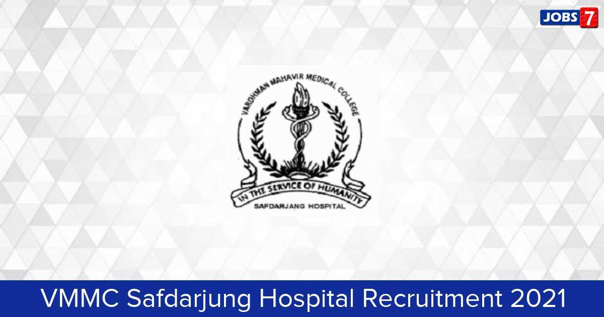 VMMC Safdarjung Hospital Recruitment 2021:  Jobs in VMMC Safdarjung Hospital | Apply @ www.vmmc-sjh.nic.in