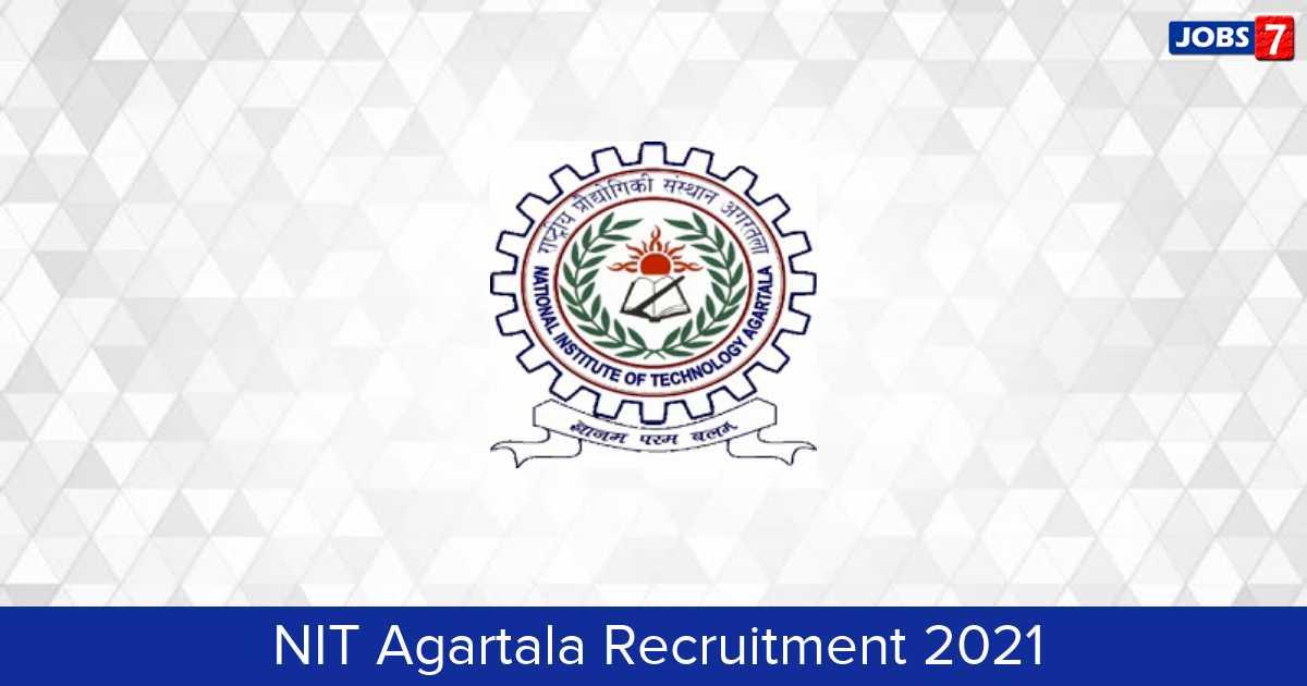 NIT Agartala Recruitment 2021:  Jobs in NIT Agartala   Apply @ www.nita.ac.in