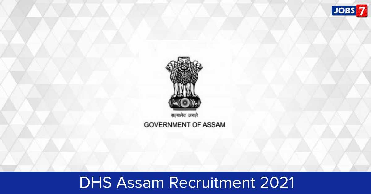 DHS Assam Recruitment 2021:  Jobs in DHS Assam | Apply @ dhs.assam.gov.in