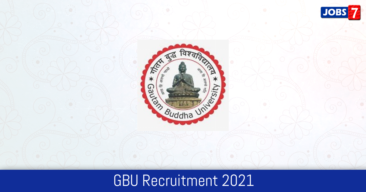 GBU Recruitment 2021:  Jobs in GBU | Apply @ gbu.ac.in