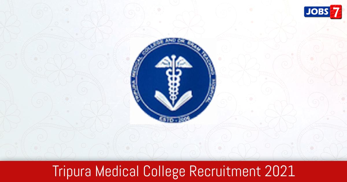 Tripura Medical College Recruitment 2021:  Jobs in Tripura Medical College | Apply @ www.tmc.nic.in