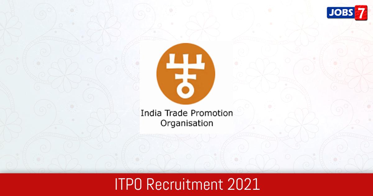 ITPO Recruitment 2021:  Jobs in ITPO | Apply @ indiatradefair.com