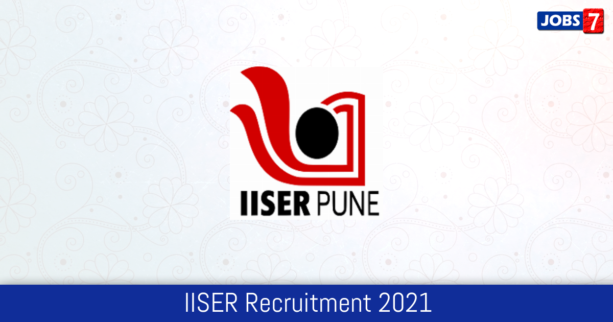 IISER Pune Recruitment 2021: 5 Jobs in IISER Pune | Apply @ www.iiserpune.ac.in
