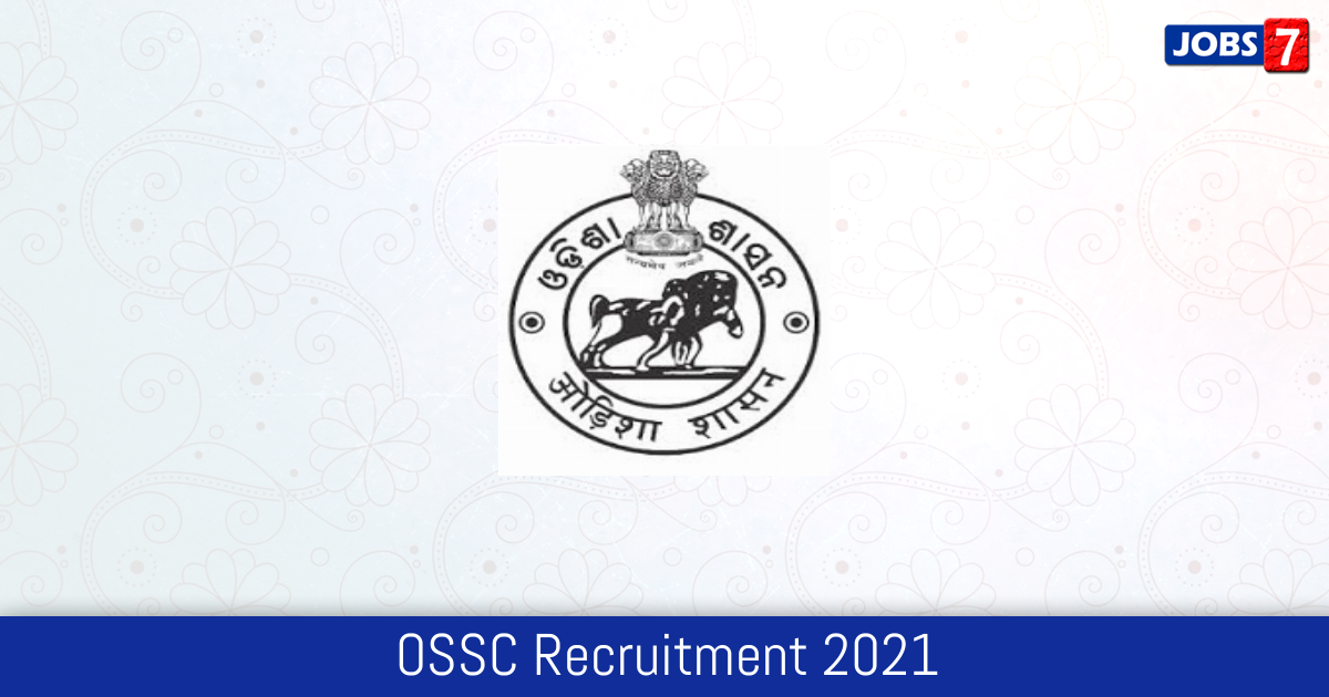 OSSC Recruitment 2021: 45 Jobs in OSSC | Apply @ www.ossc.gov.in