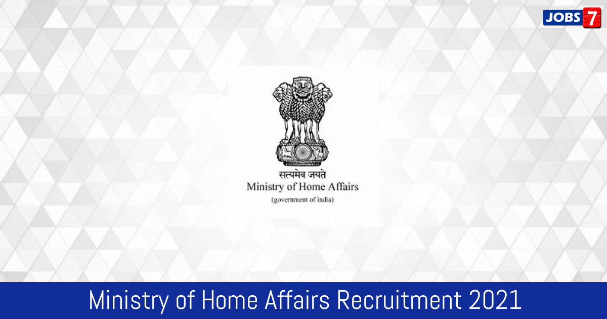 Ministry of Home Affairs Recruitment 2021: 39 Jobs in Ministry of Home Affairs | Apply @ www.mha.gov.in