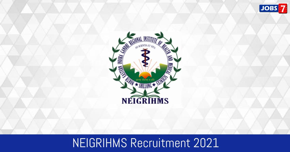 NEIGRIHMS Recruitment 2021:  Jobs in NEIGRIHMS | Apply @ www.neigrihms.gov.in