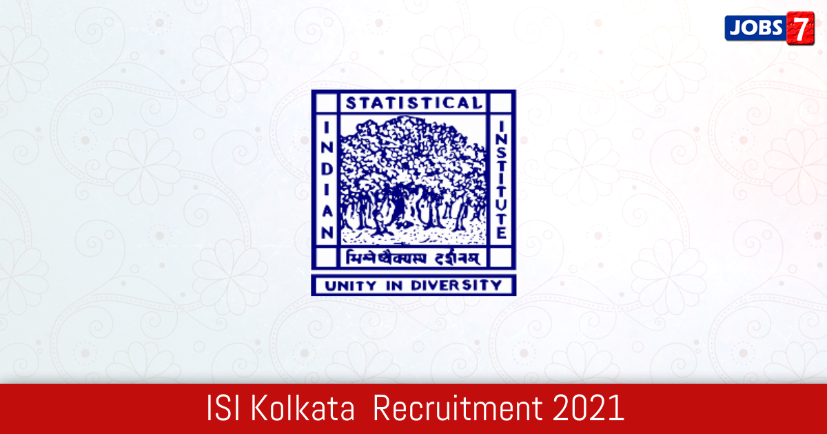 ISI Kolkata  Recruitment 2021:  Jobs in ISI Kolkata  | Apply @ www.isical.ac.in