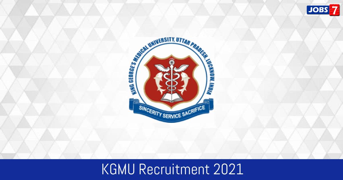 KGMU Recruitment 2021:  Jobs in KGMU | Apply @ www.kgmu.org