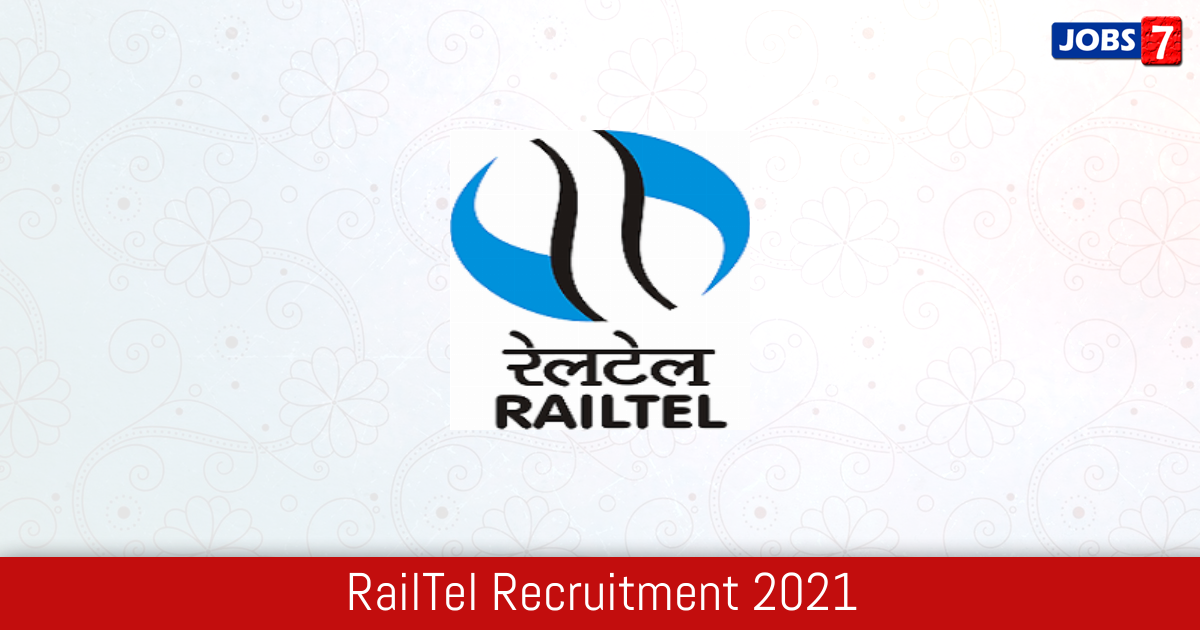 RailTel Recruitment 2021:  Jobs in RailTel | Apply @ www.railtelindia.com