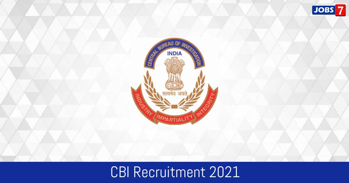 CBI Recruitment 2021:  Jobs in CBI   Apply @ cbi.gov.in