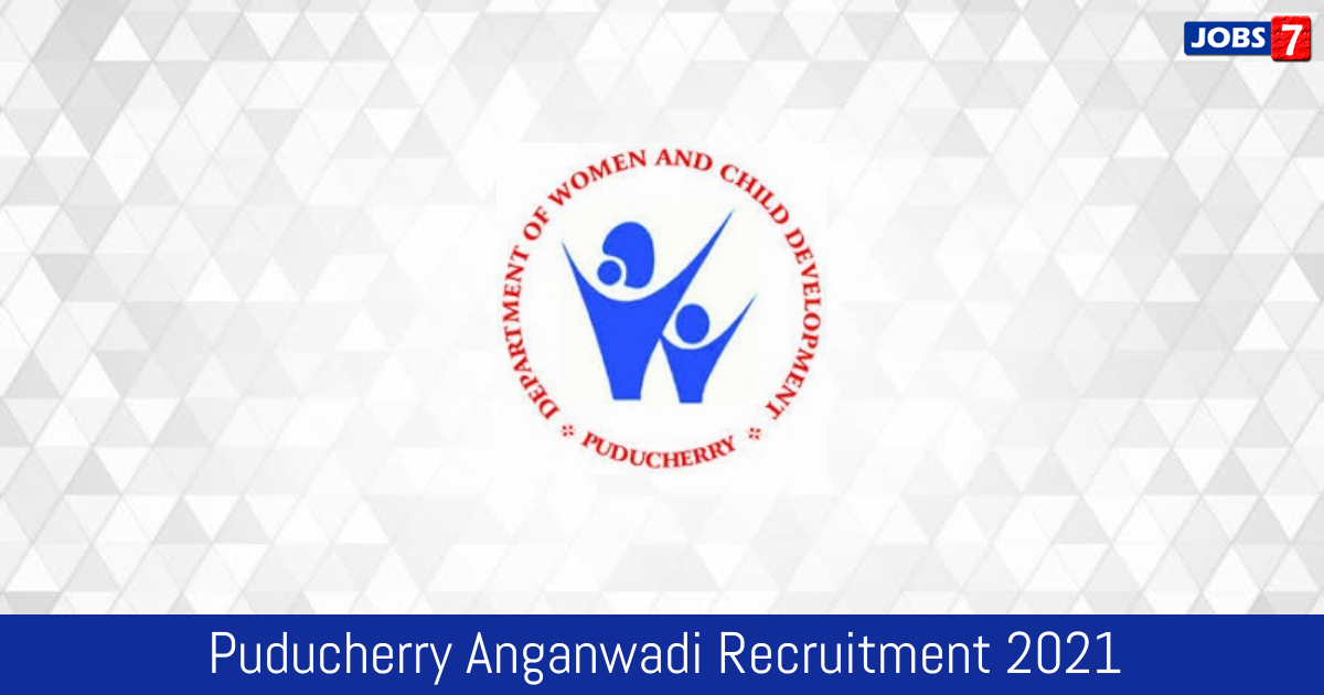 Puducherry Anganwadi Recruitment 2021:  Jobs in Puducherry Anganwadi | Apply @ www.py.gov.in
