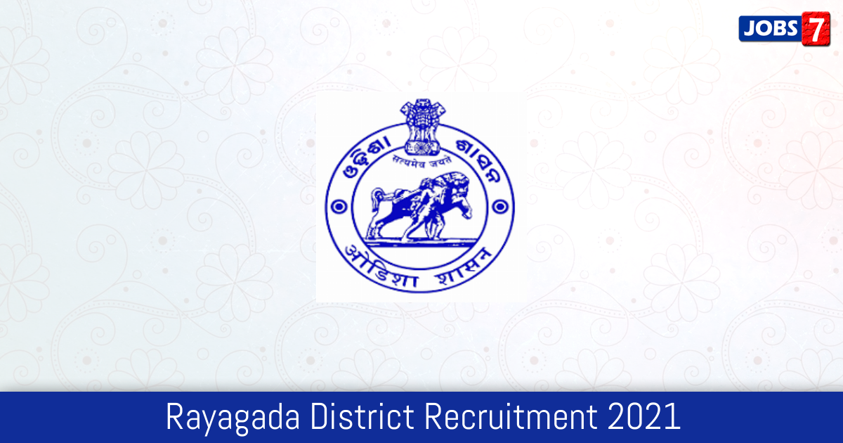 Rayagada District Recruitment 2021:  Jobs in Rayagada District | Apply @ rayagada.nic.in