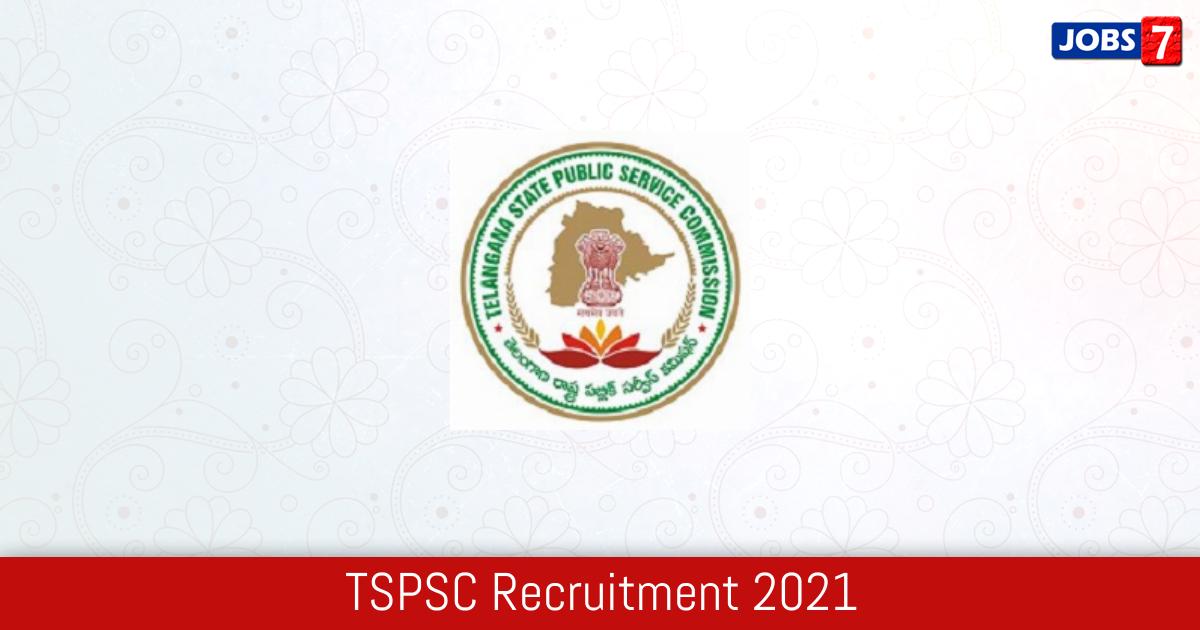 TSPSC Recruitment 2021:  Jobs in TSPSC   Apply @ www.tspsc.gov.in
