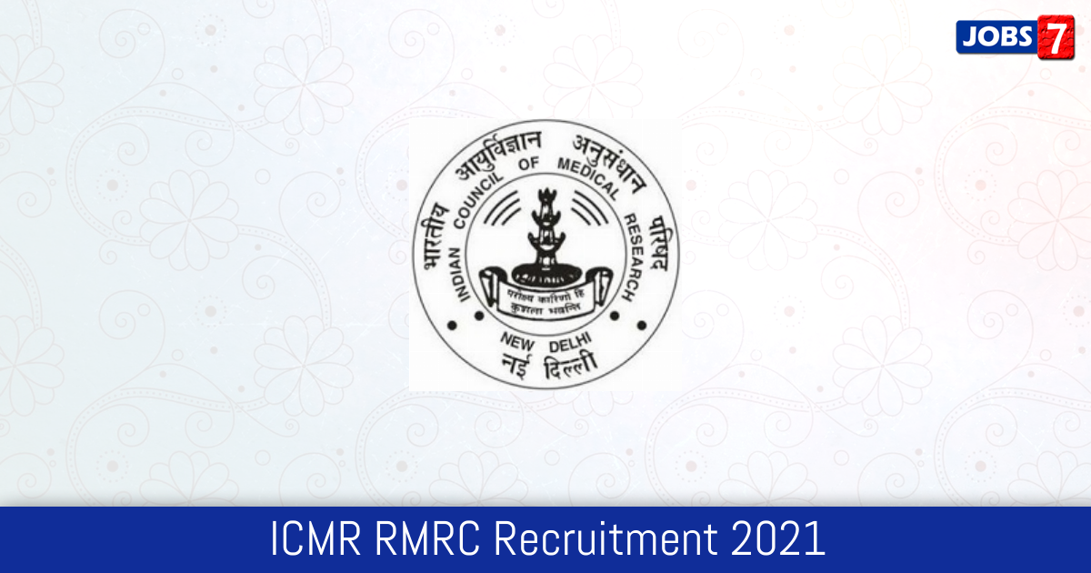 ICMR RMRC Recruitment 2021:  Jobs in ICMR RMRC | Apply @ www.rmrcbbsr.gov.in