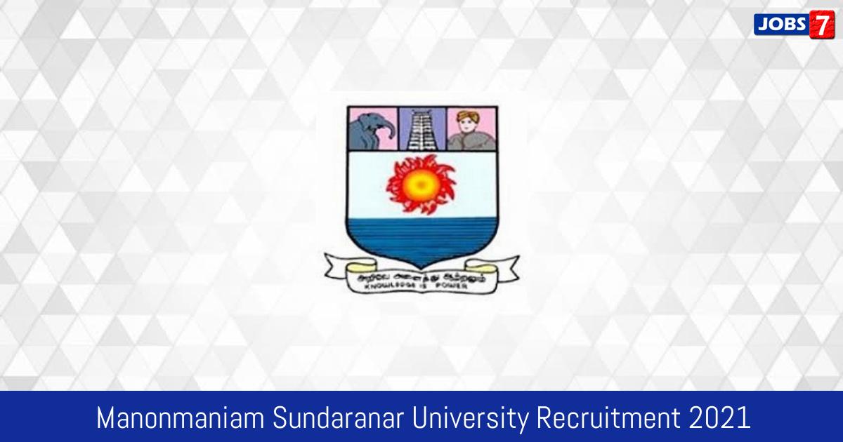 Manonmaniam Sundaranar University Recruitment 2021:  Jobs in Manonmaniam Sundaranar University | Apply @ www.msuniv.ac.in