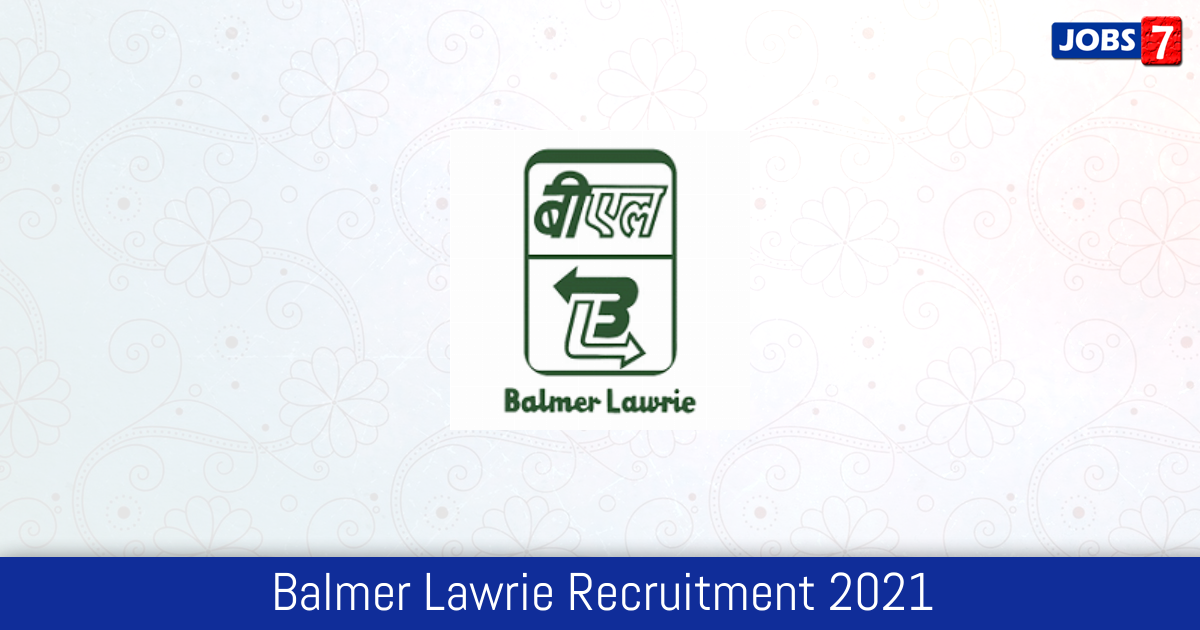 Balmer Lawrie Recruitment 2021:  Jobs in Balmer Lawrie | Apply @ www.balmerlawrie.com