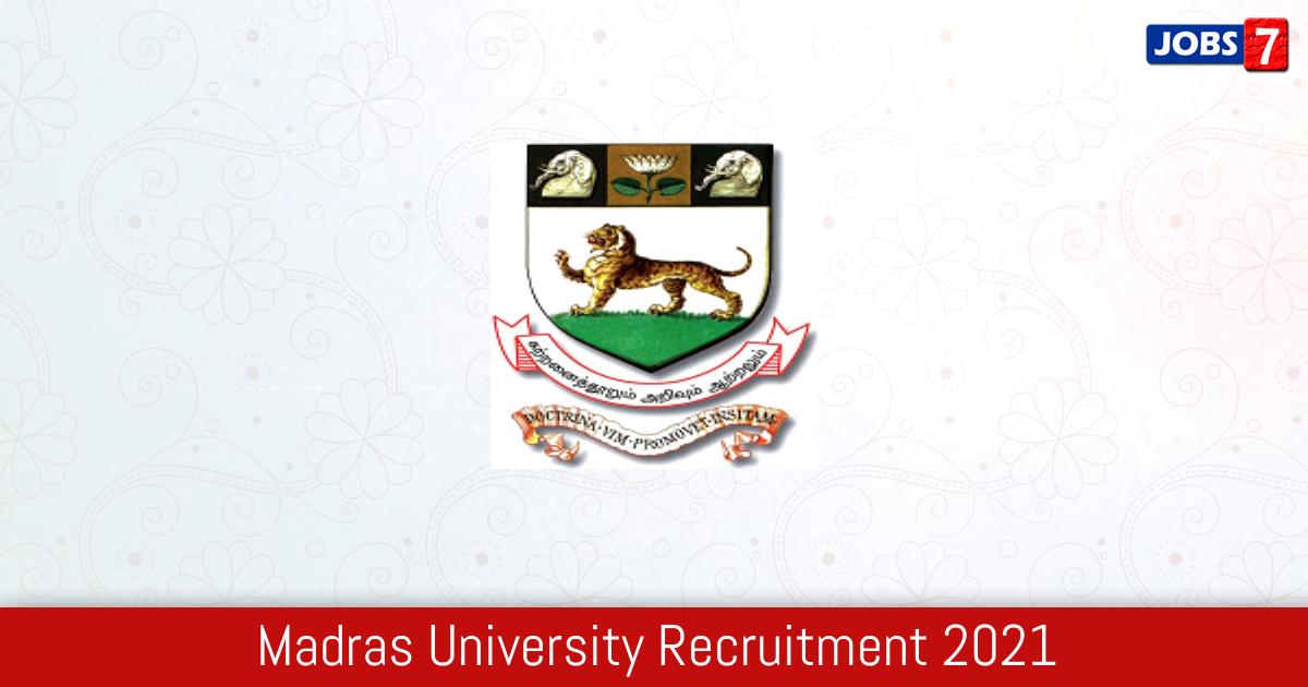 Madras University Recruitment 2021: 32 Jobs in Madras University | Apply @ www.unom.ac.in