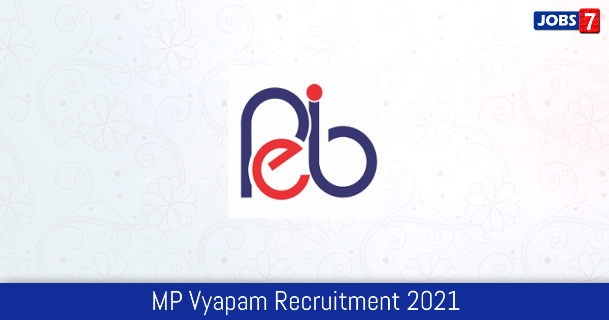 MP Vyapam Recruitment 2021:  Jobs in MP Vyapam   Apply @ peb.mp.gov.in