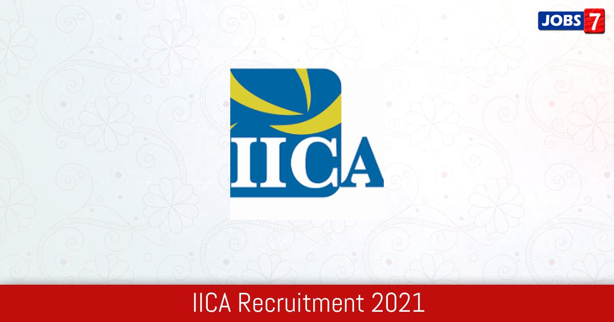 IICA Recruitment 2021:  Jobs in IICA | Apply @ iica.nic.in