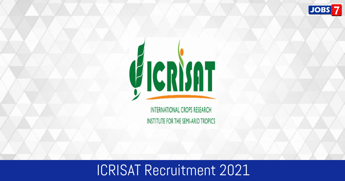 ICRISAT Recruitment 2021:  Jobs in ICRISAT   Apply @ www.icrisat.org