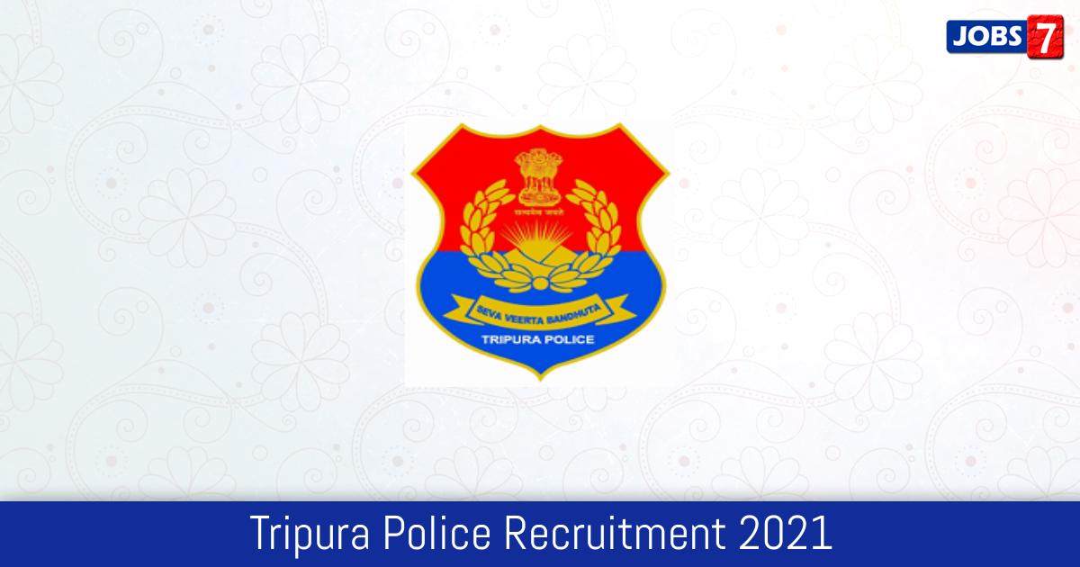 Tripura Police Recruitment 2021:  Jobs in Tripura Police | Apply @ tripurapolice.gov.in