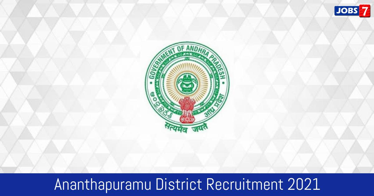 Ananthapuramu District Recruitment 2021:  Jobs in Ananthapuramu District   Apply @ ananthapuramu.ap.gov.in