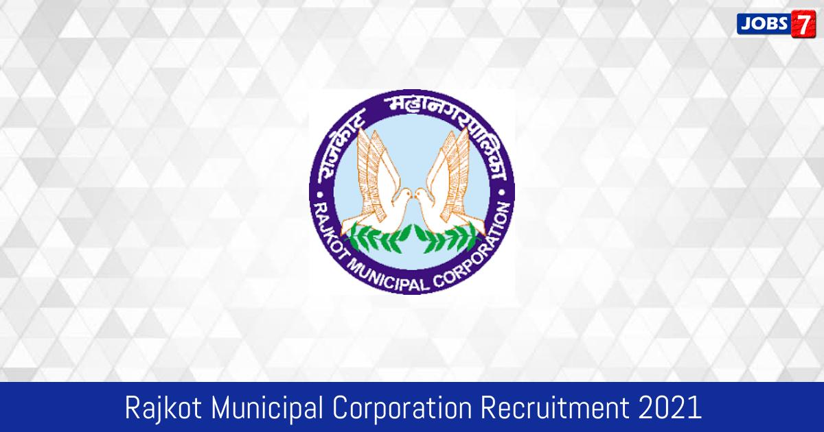 Rajkot Municipal Corporation Recruitment 2021:  Jobs in Rajkot Municipal Corporation | Apply @ www.rmc.gov.in