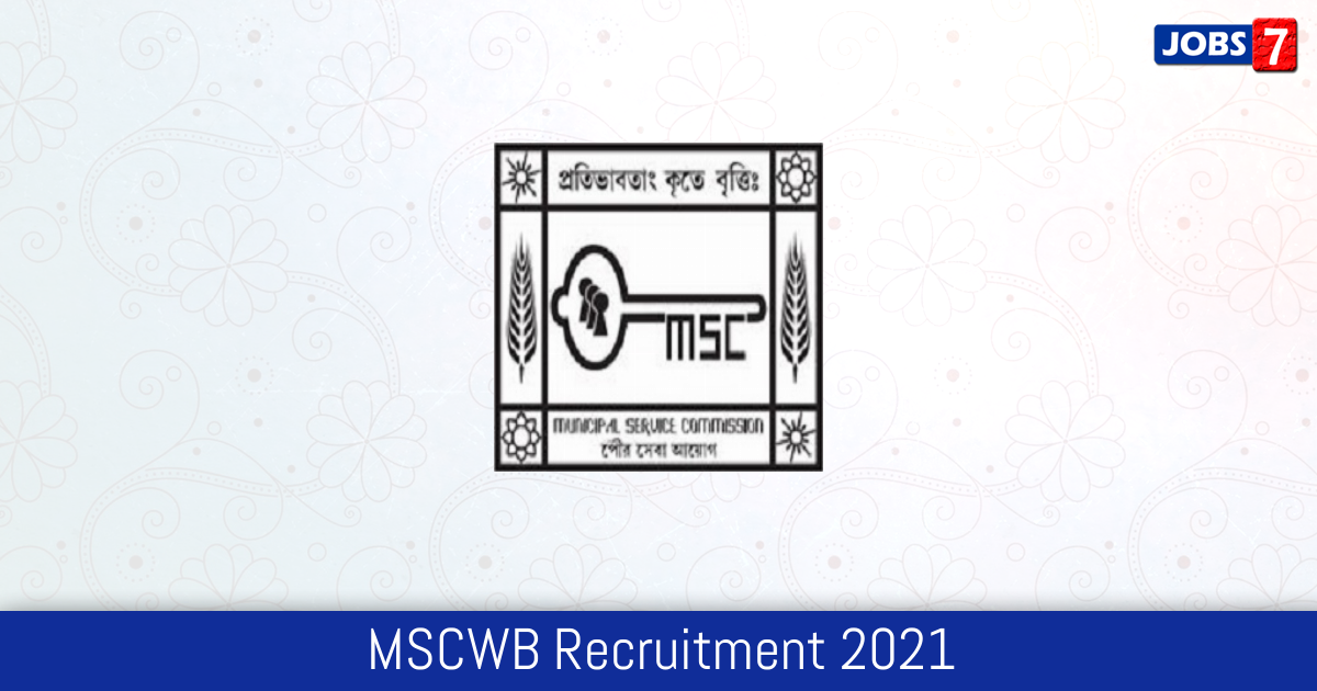 MSCWB Recruitment 2021:  Jobs in MSCWB | Apply @ mscwbonline.applythrunet.co.in
