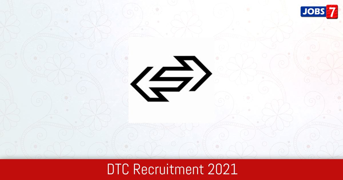 DTC Recruitment 2021:  Jobs in DTC | Apply @ dtc.nic.in