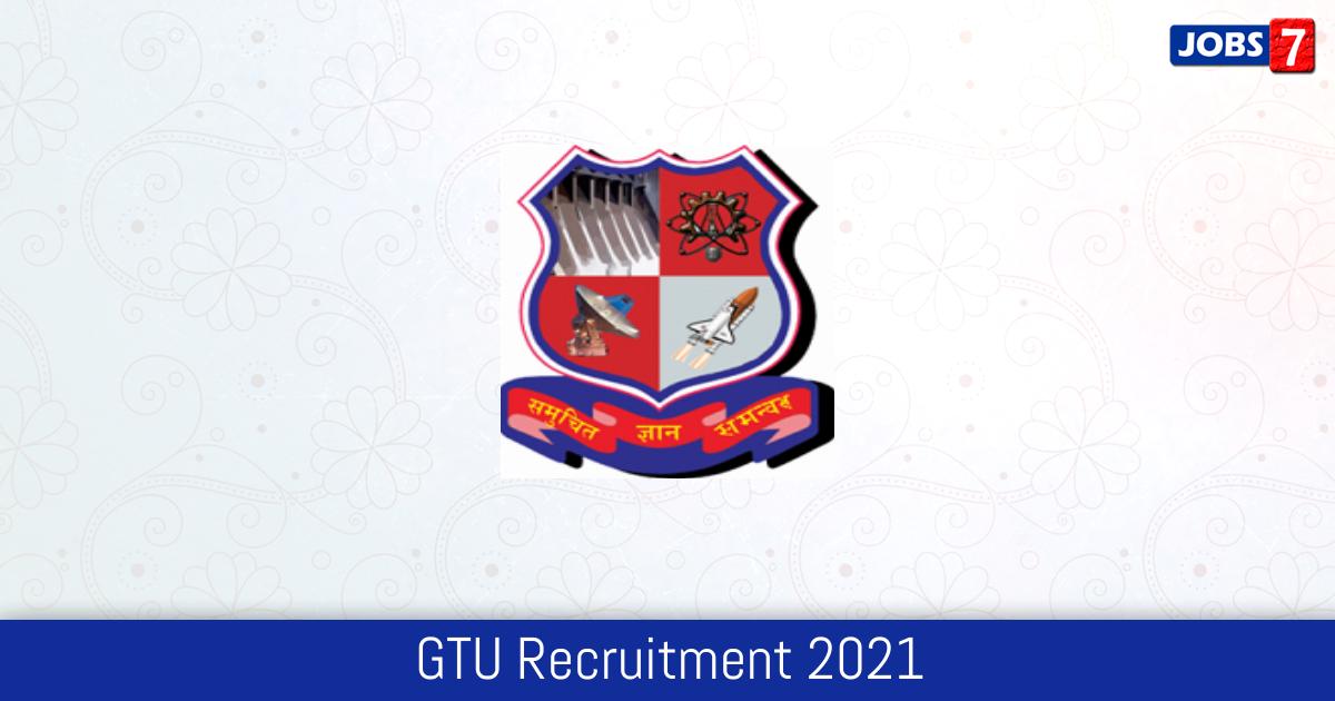 GTU Recruitment 2021:  Jobs in GTU | Apply @ www.gtu.ac.in