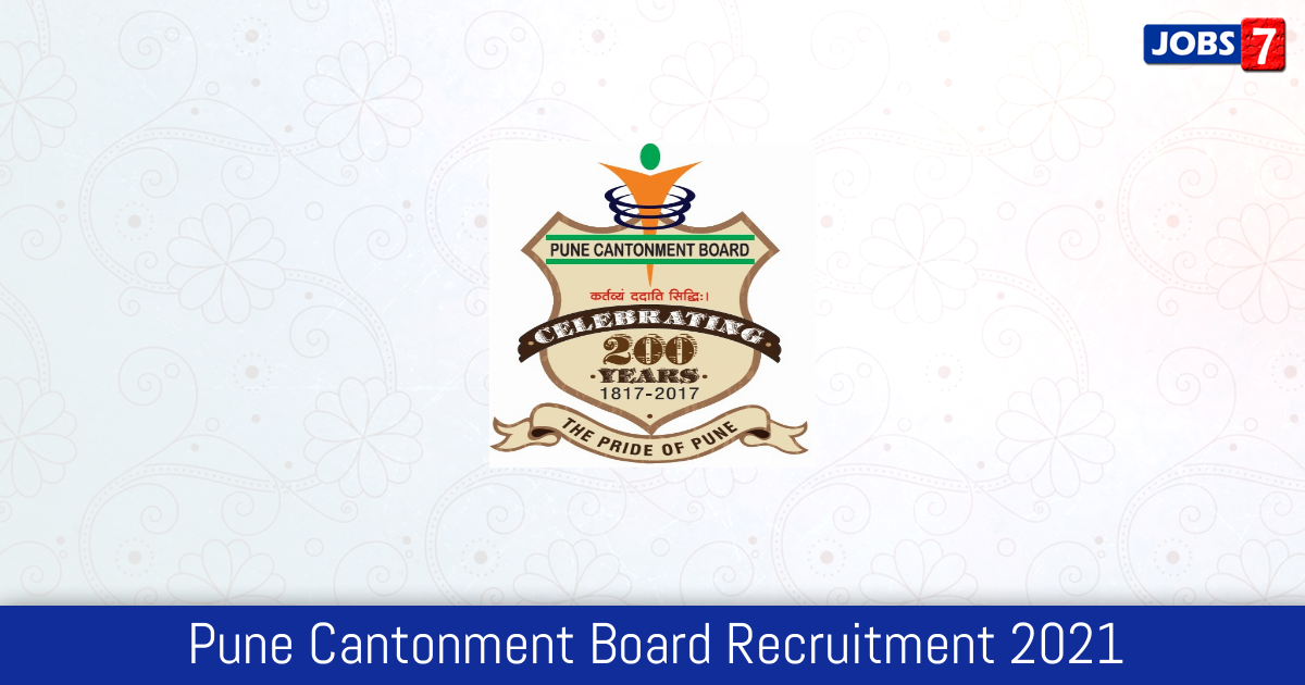 Pune Cantonment Board Recruitment 2021:  Jobs in Pune Cantonment Board   Apply @ www.punecantonmentboard.org