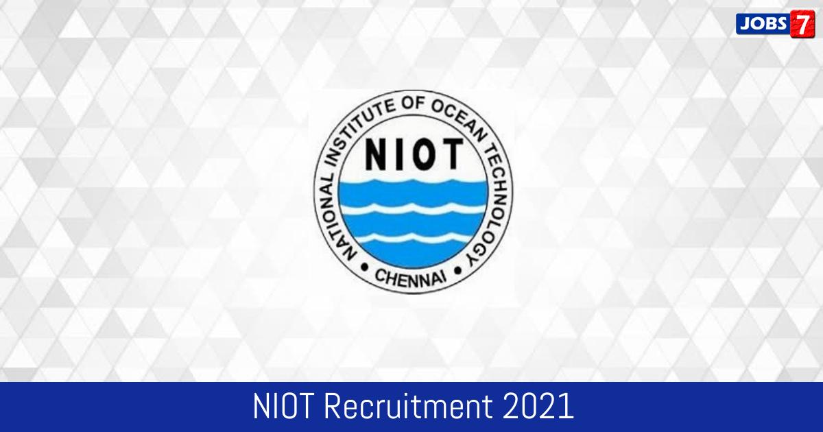 NIOT Recruitment 2021:  Jobs in NIOT | Apply @ www.niot.res.in