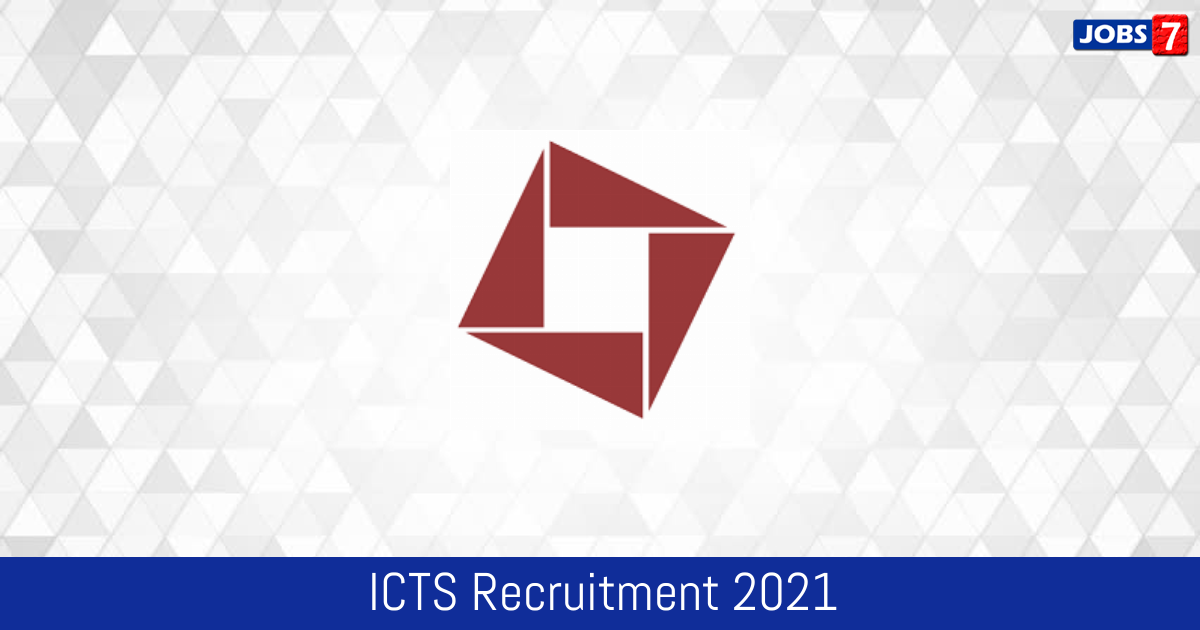 ICTS Recruitment 2021:  Jobs in ICTS | Apply @ www.icts.res.in