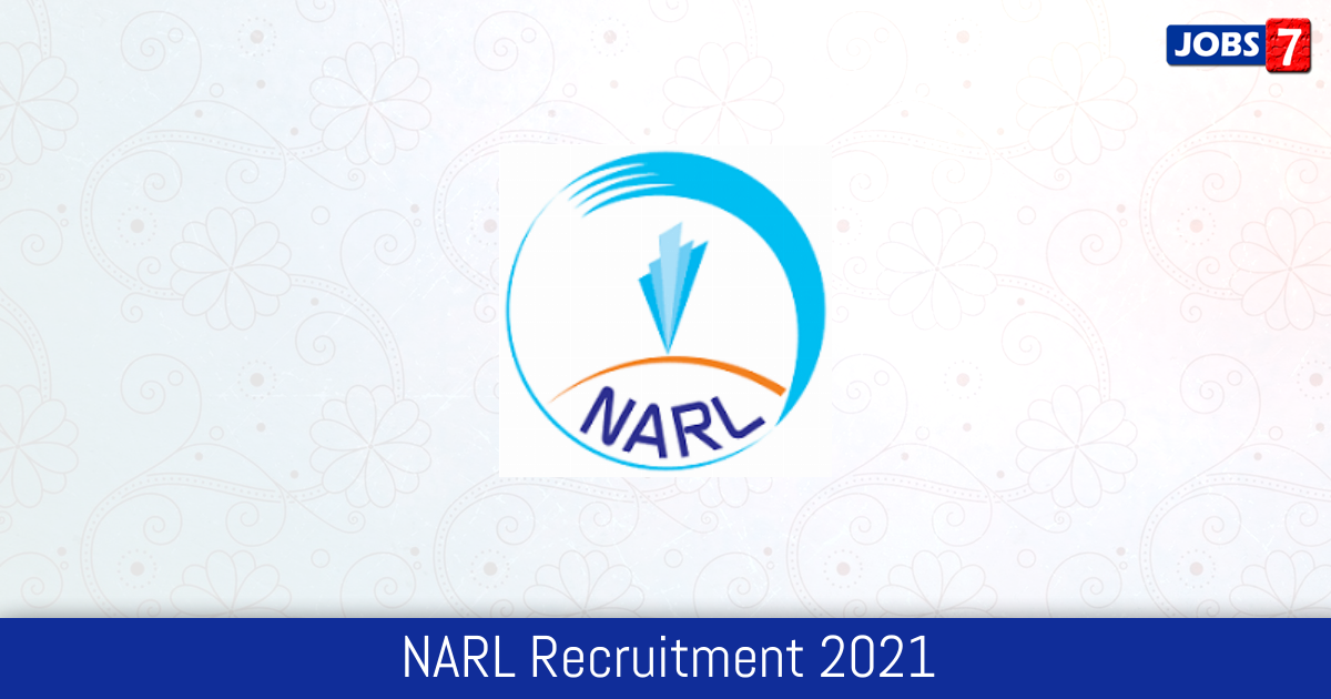 NARL Recruitment 2021:  Jobs in NARL | Apply @ www.narl.gov.in