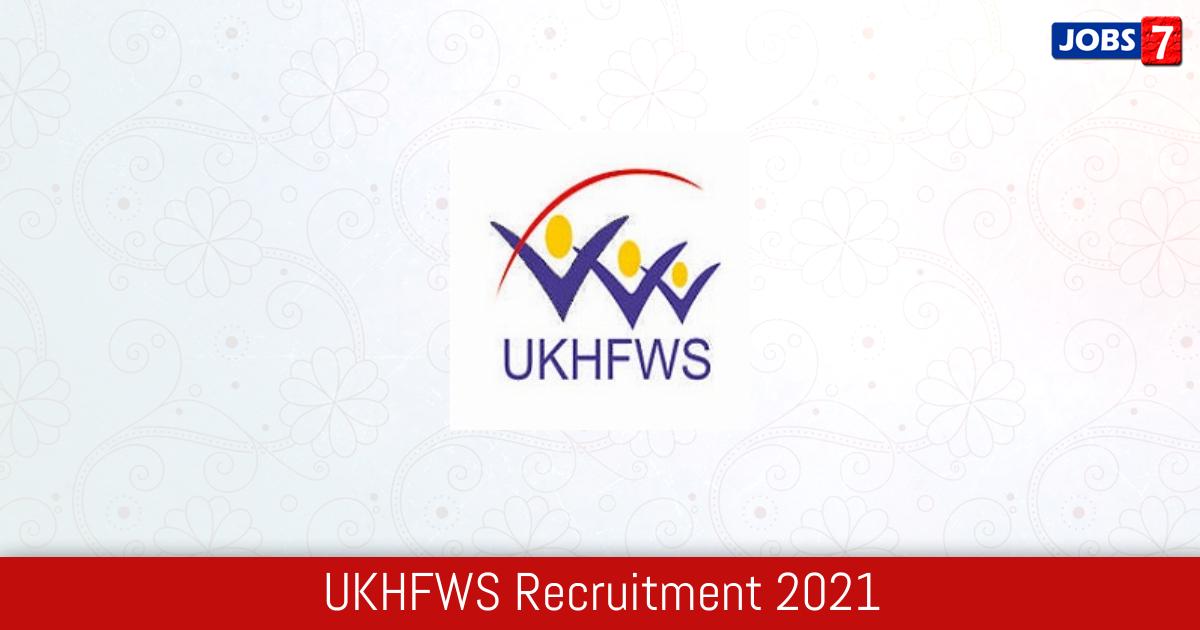 UKHFWS Recruitment 2021:  Jobs in UKHFWS | Apply @ www.ukhfws.org