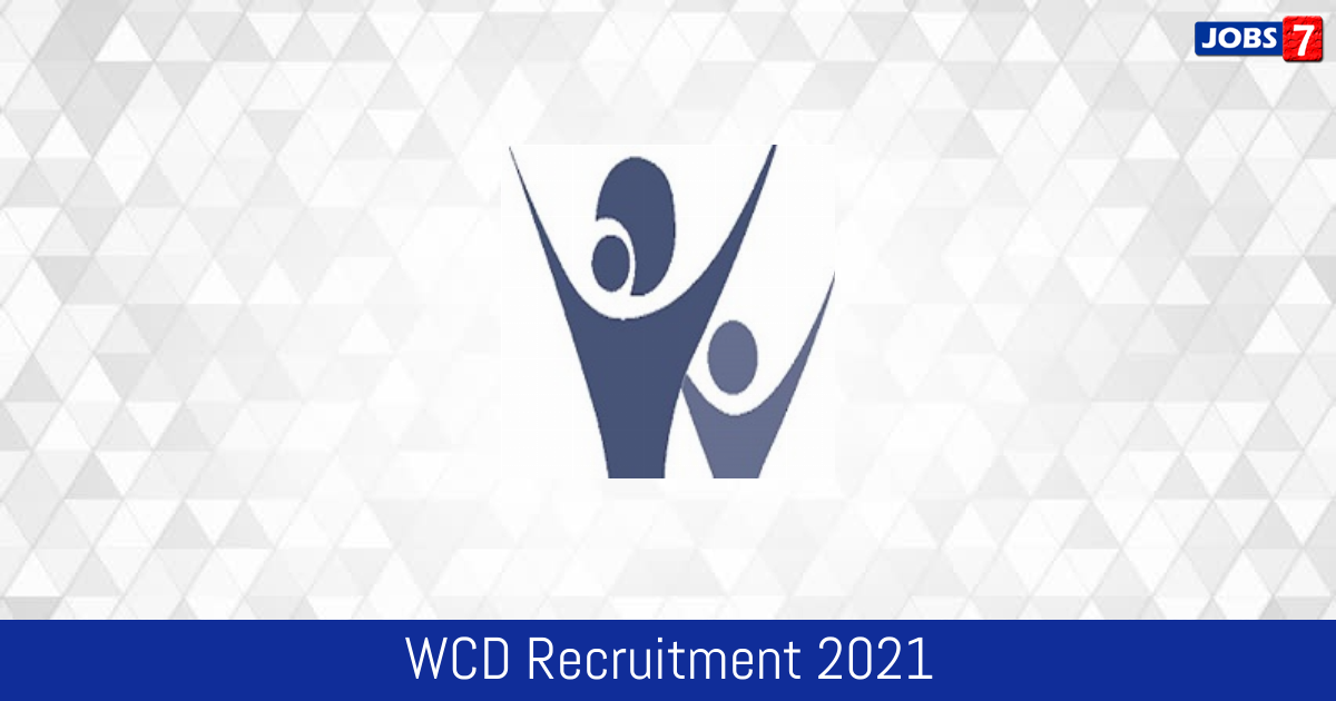 WCD Recruitment 2021:  Jobs in WCD   Apply @ wcd.nic.in