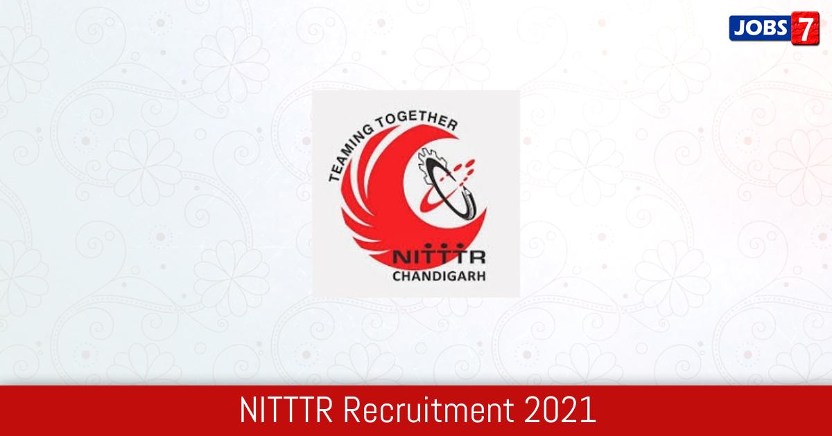 NITTTR Recruitment 2021:  Jobs in NITTTR | Apply @ www.nitttrc.ac.in