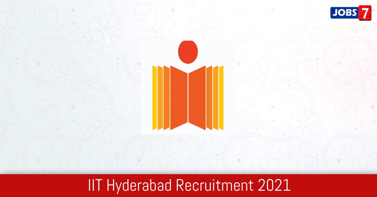 IIT Hyderabad Recruitment 2021:  Jobs in IIT Hyderabad | Apply @ iith.ac.in