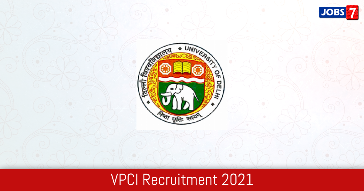VPCI Recruitment 2021:  Jobs in VPCI | Apply @ www.vpci.org.in