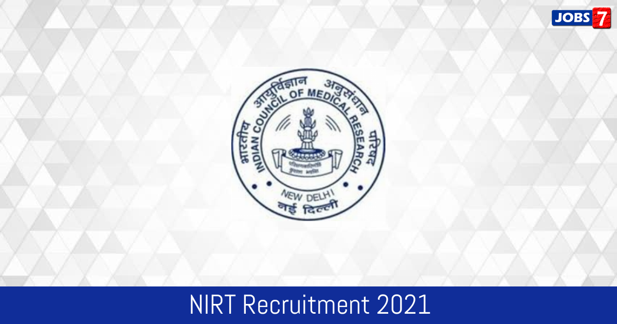 NIRT Recruitment 2021:  Jobs in NIRT | Apply @ www.nirt.res.in
