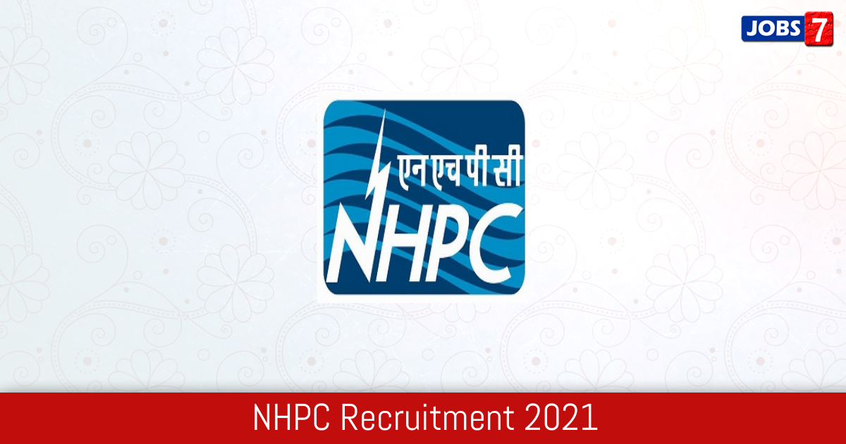 NHPC Recruitment 2021:  Jobs in NHPC | Apply @ www.nhpcindia.com