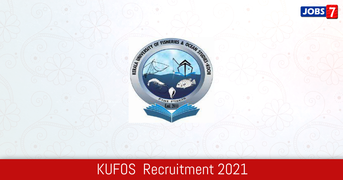 KUFOS  Recruitment 2021:  Jobs in KUFOS  | Apply @ admission.kufos.ac.in