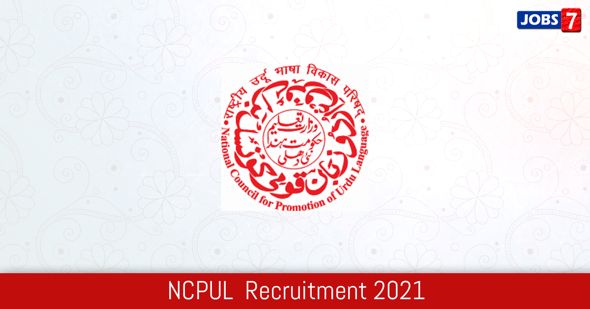 NCPUL  Recruitment 2021:  Jobs in NCPUL  | Apply @ www.urducouncil.nic.in