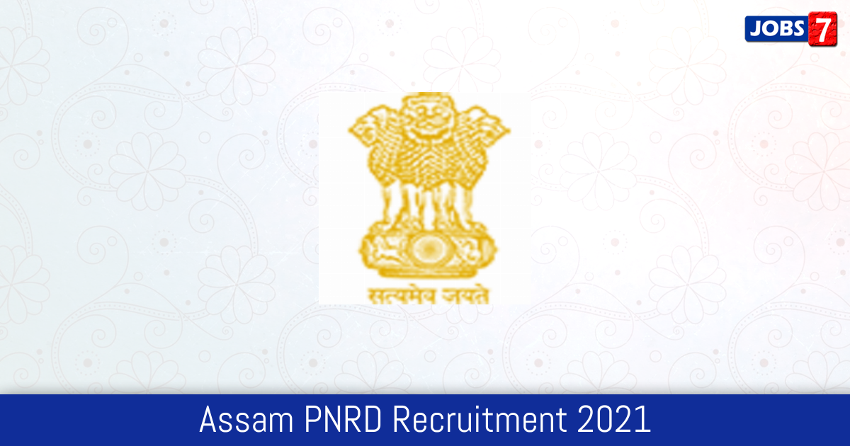 Assam PNRD Recruitment 2021:  Jobs in Assam PNRD   Apply @ pnrd.assam.gov.in